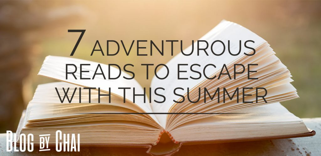7 Adventurous Reads to Escape with This Summer